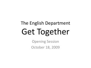 The English Department                Get Together