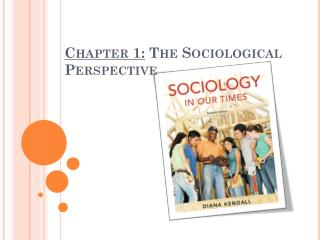 Chapter 1:  The Sociological Perspective