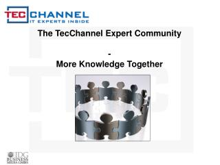 The TecChannel Expert Community - More Knowledge Together