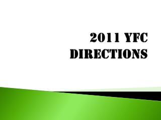 2011 YFC DIRECTIONS