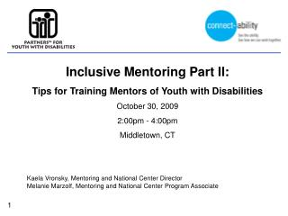 Inclusive Mentoring Part II: Tips for Training Mentors of Youth with Disabilities October 30, 2009