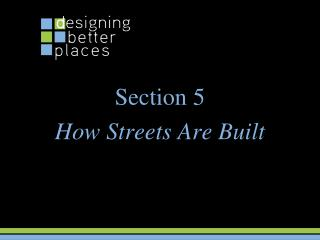 Section 5 How Streets Are Built