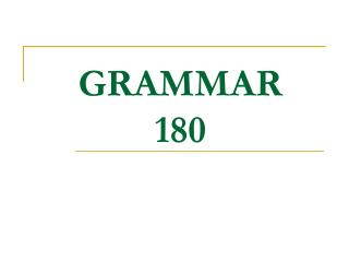 GRAMMAR 180