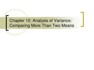 Chapter 10: Analysis of Variance: Comparing More Than Two Means
