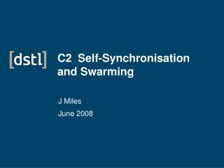 C2  Self-Synchronisation and Swarming