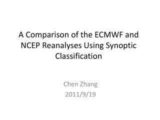 A Comparison of the ECMWF and NCEP  Reanalyses Using Synoptic Classification