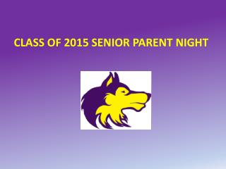 CLASS OF 2015 SENIOR PARENT NIGHT