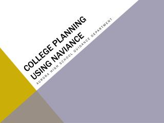 College Planning Using  Naviance