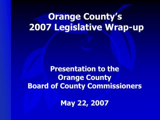 Orange County's  2007 Legislative Wrap-up