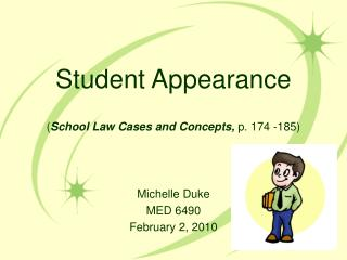 Student Appearance ( School Law Cases and Concepts,  p. 174 -185)