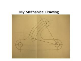 My Mechanical Drawing