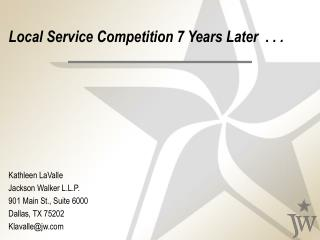 Local Service Competition 7 Years Later  . . .