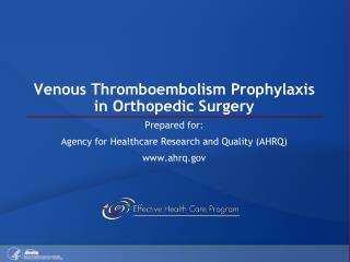 Venous Thromboembolism Prophylaxis in Orthopedic Surgery