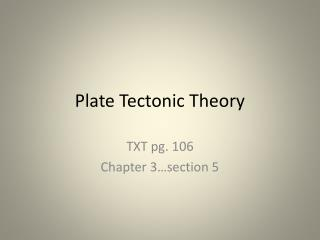 Plate Tectonic Theory