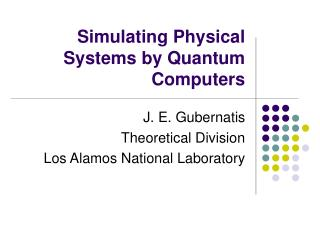 Simulating Physical Systems by Quantum Computers