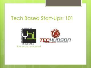 Tech Based Start-Ups: 101