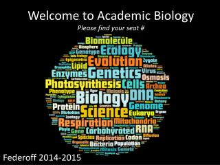 Welcome to Academic  Biology Please find your seat #