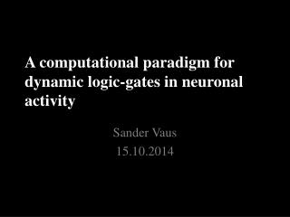A computational paradigm for dynamic logic-gates in neuronal activity