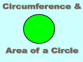 Circumference & Area of a Circle