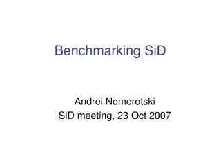Benchmarking SiD