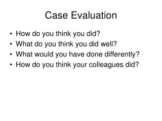 Case Evaluation