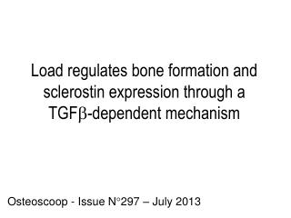 Load regulates bone formation and  s clerostin expression through a TGF  -dependent mechanism