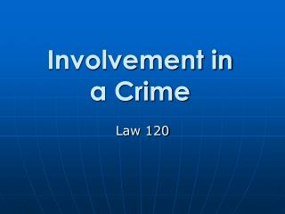 Involvement in a Crime
