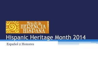 Hispanic Heritage Month  2014