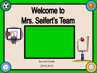 Welcome to Mrs. Seifert's Team