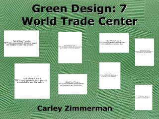 Green Design: 7 World Trade Center