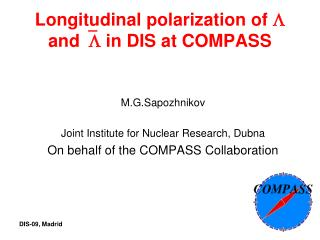 Longitudinal polarization of  and in DIS at COMPASS