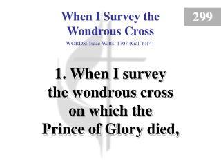 When I Survey the Wondrous Cross (Verse 1)