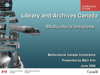 Library and Archives Canada Multicultural Initiatives