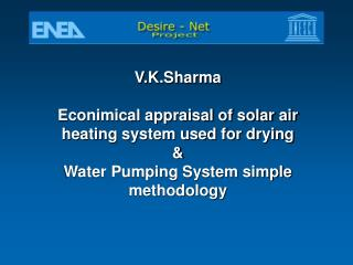 V.K.Sharma Econimical appraisal of solar air heating system used for drying &