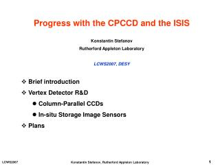Progress with the CPCCD and the ISIS Konstantin Stefanov Rutherford Appleton Laboratory