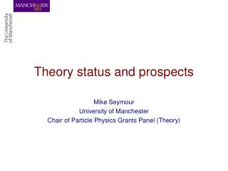 Theory status and prospects