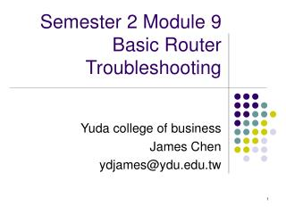 Semester 2 Module 9  Basic Router Troubleshooting