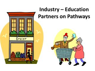 Industry – Education Partners on Pathways
