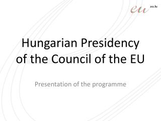 Hungarian Presidency of the Council of the EU