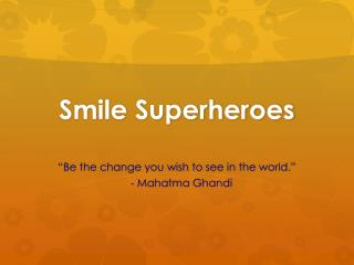 Smile Superheroes