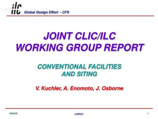 JOINT CLIC/ILC WORKING GROUP REPORT CONVENTIONAL FACILITIES AND  SITING