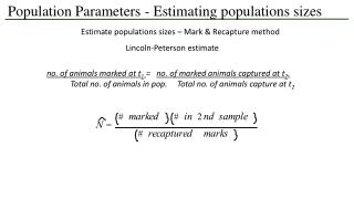 Population Parameters -  Estimating populations sizes