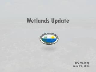 Wetlands Update