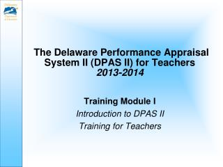 The Delaware Performance Appraisal System II (DPAS II) for Teachers 2013-2014