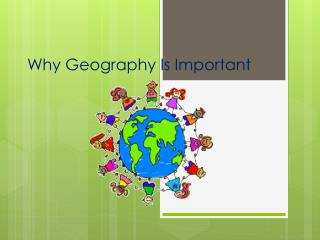 Why Geography Is Important