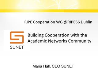 Building Cooperation with the  Academic Networks Community