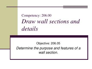 Competency: 206.00 Draw wall sections and details