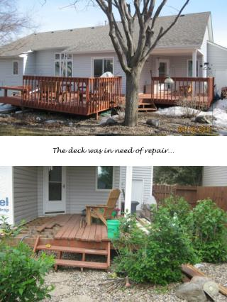 The deck was in need of repair…