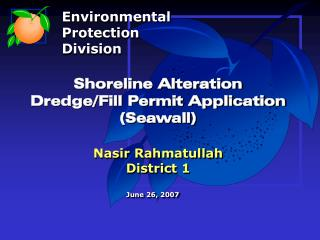 Shoreline Alteration Dredge/Fill Permit Application (Seawall) Nasir Rahmatullah District 1
