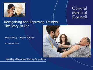Recognising and Approving Trainers: The Story so Far